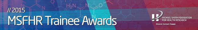 MSFHR announces 2015 Trainee award recipients.htm