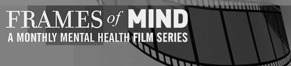 Frames Of Mind Mental Health Film Series